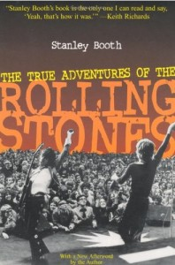 """The True Adventures of the Rolling Stones."" Lame title, but one of the best written books in rock. Stanley Booth."